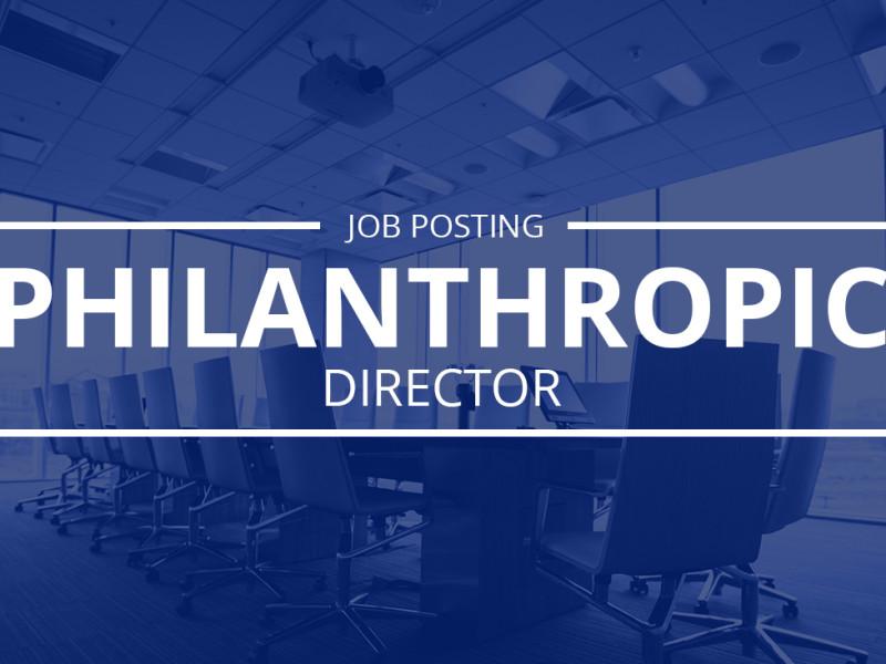 JOB POSTING: Philanthropic Director [CLOSED]